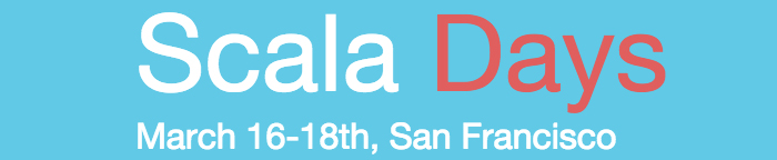 Scala Days: March 16-18th, San Francisco