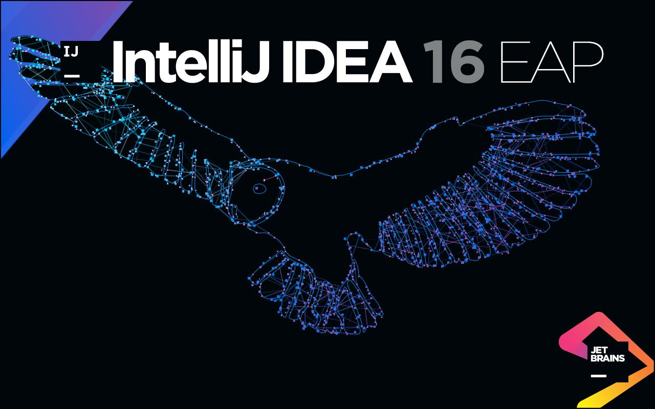 IntelliJ IDEA 16 EAP is Open - DZone Java