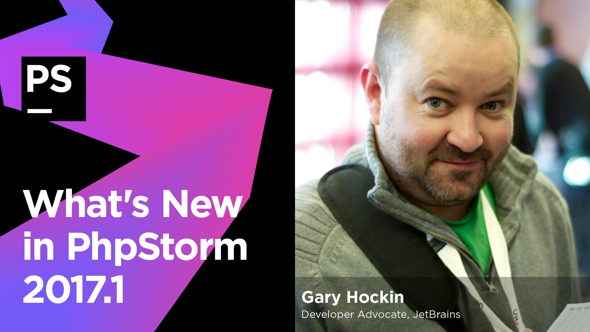 phpstorm_webinar_Whats_New_in_PhpStorm_2017_1