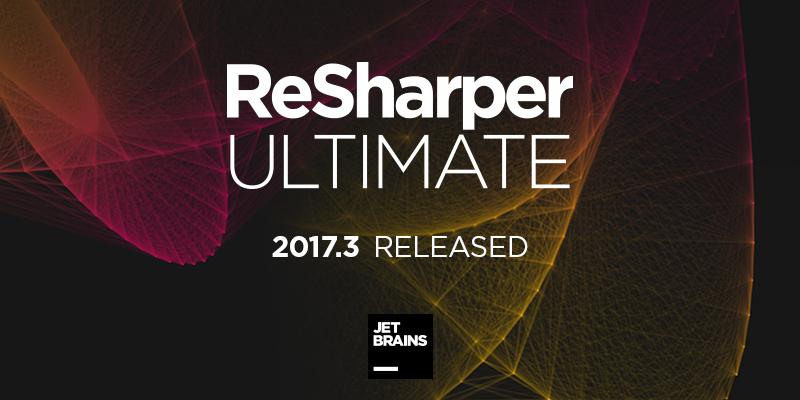 Meet ReSharper Ultimate 2017.3