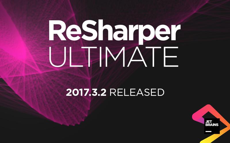 ReSharper Ultimate 2017.3.2 bugfix update