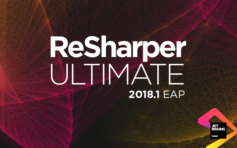 ReSharper Ultimate 2018.1 Early Access Program kicks off