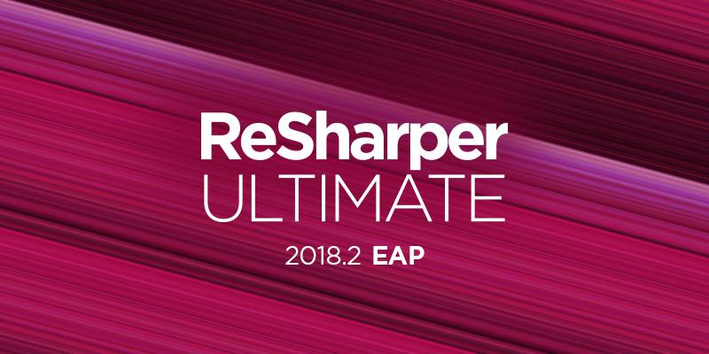 Introducing ReSharper Ultimate 2018.2 Early Access Program