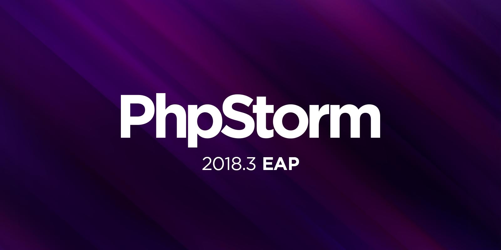 PhpStorm 2018.3 EAP