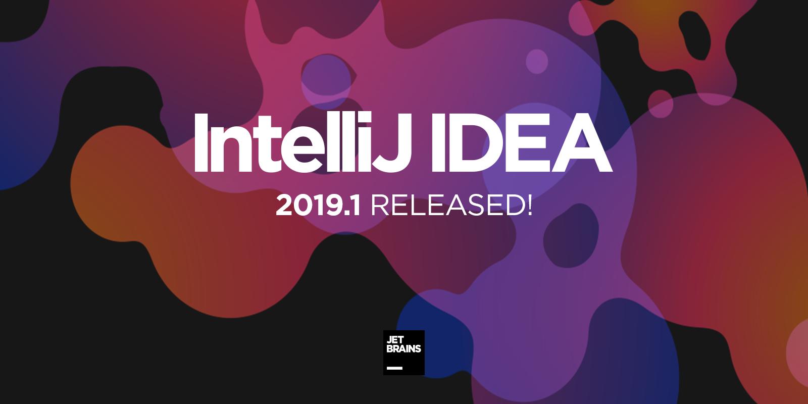 IntelliJ IDEA 2019.1 disponible