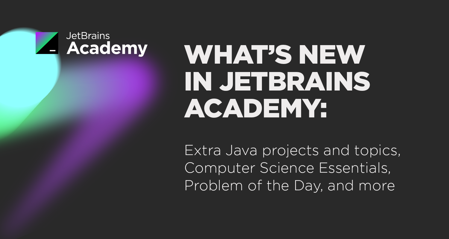 What's New in JetBrains Academy