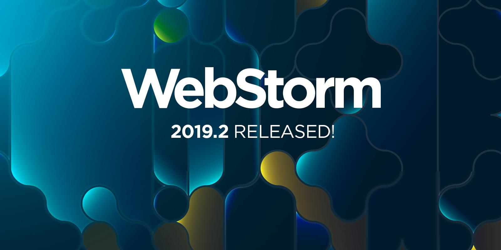 WebStorm 2019.2 is released