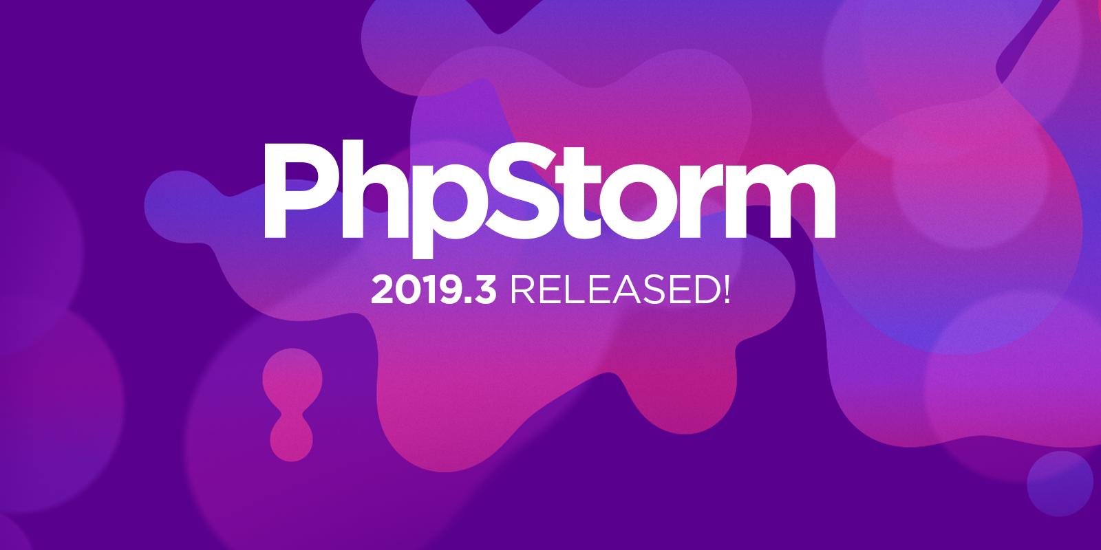 PhpStorm 2019.3 released