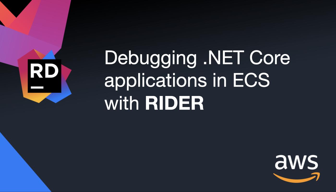 Debugging .NET Core applications in ECS with Rider