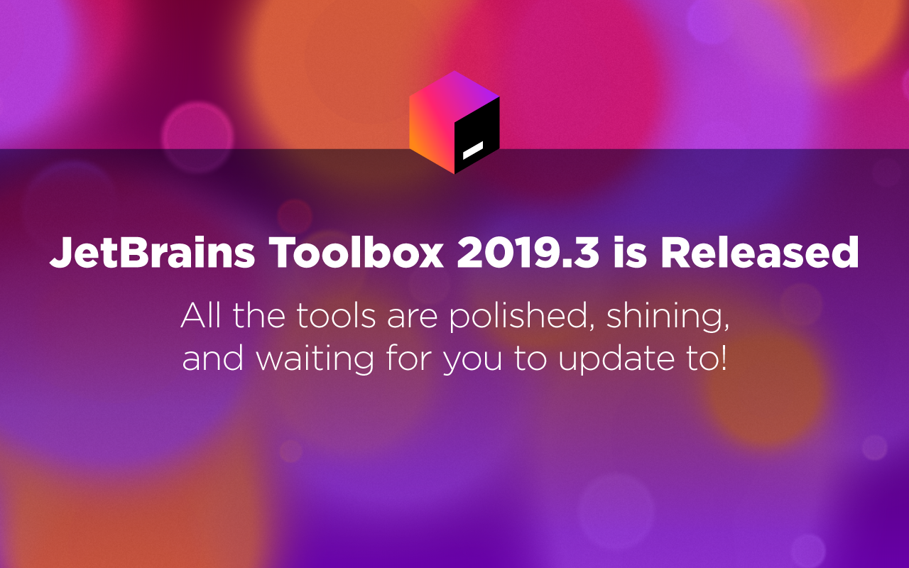 JetBrains Toolbox 2019.3 is Released
