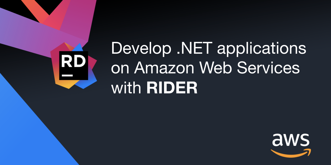 Develop .NET applications on AWS with Rider