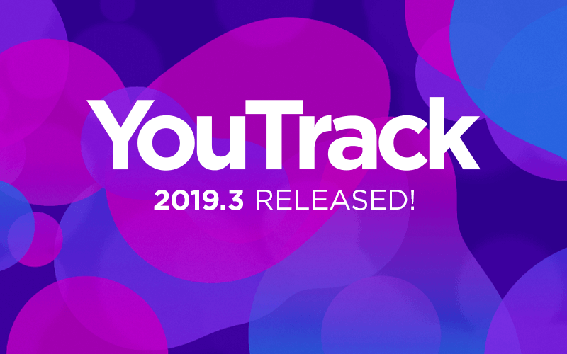 YouTrack 2019.3