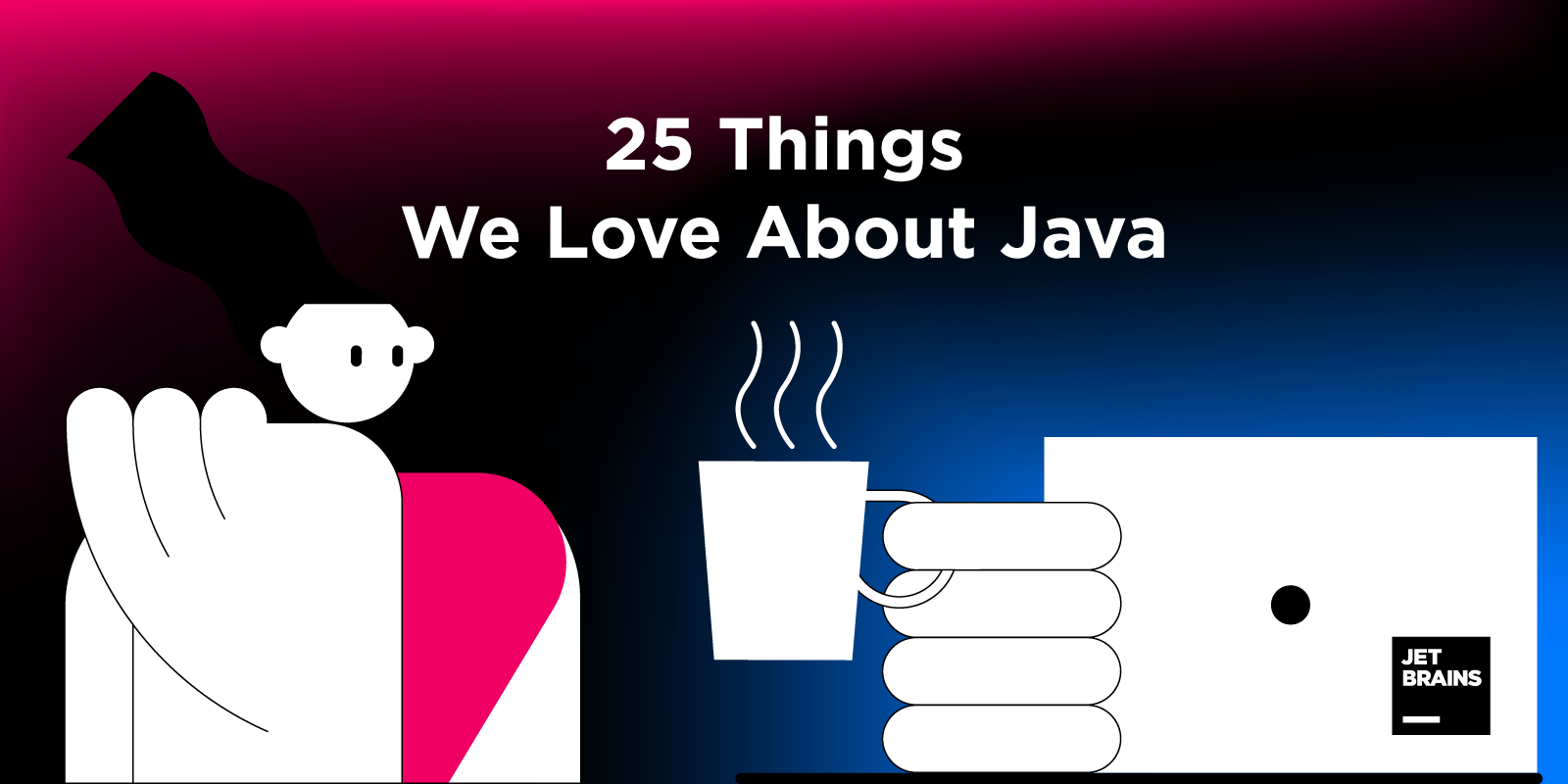 25 Things We Love About Java