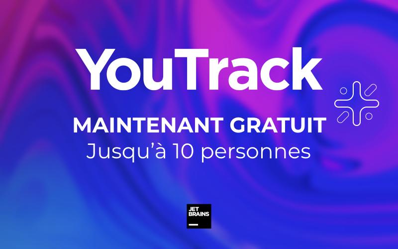 YouTrack maintenant gratuit pour les équipes de 10 personnes