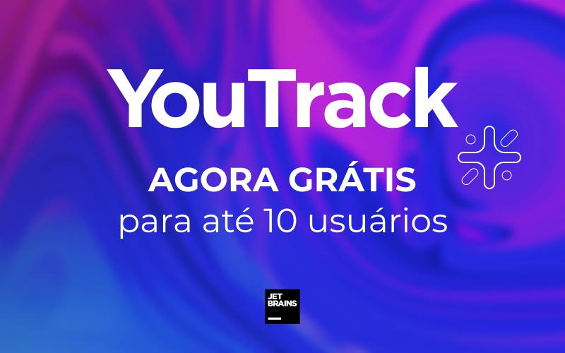 YouTrack Agora Grátis
