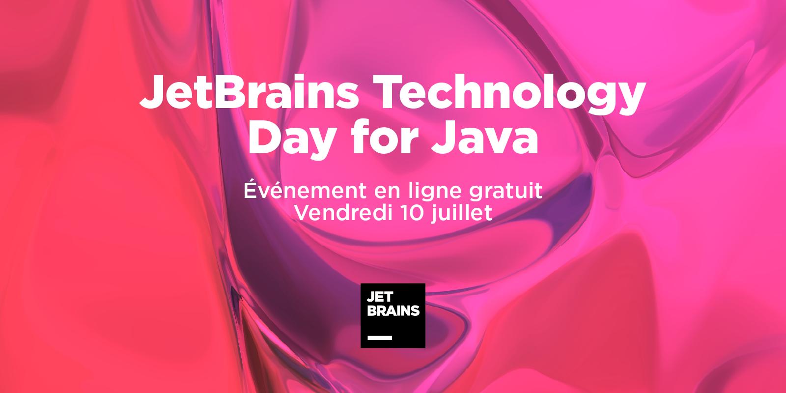 Événement en ligne gratuit JetBrains Technology Day for Java le 10 juillet