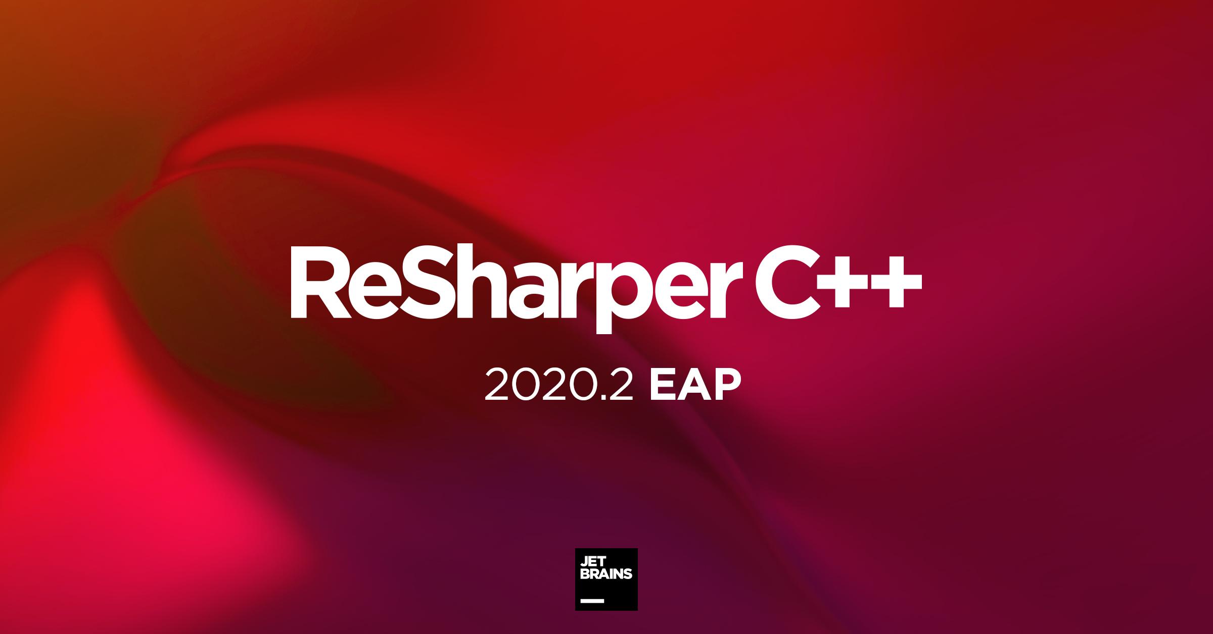 ReSharper C++ 2020.2 EAP