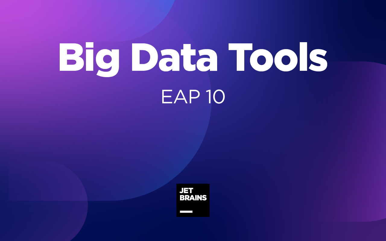 Big Data Tools EAP 10
