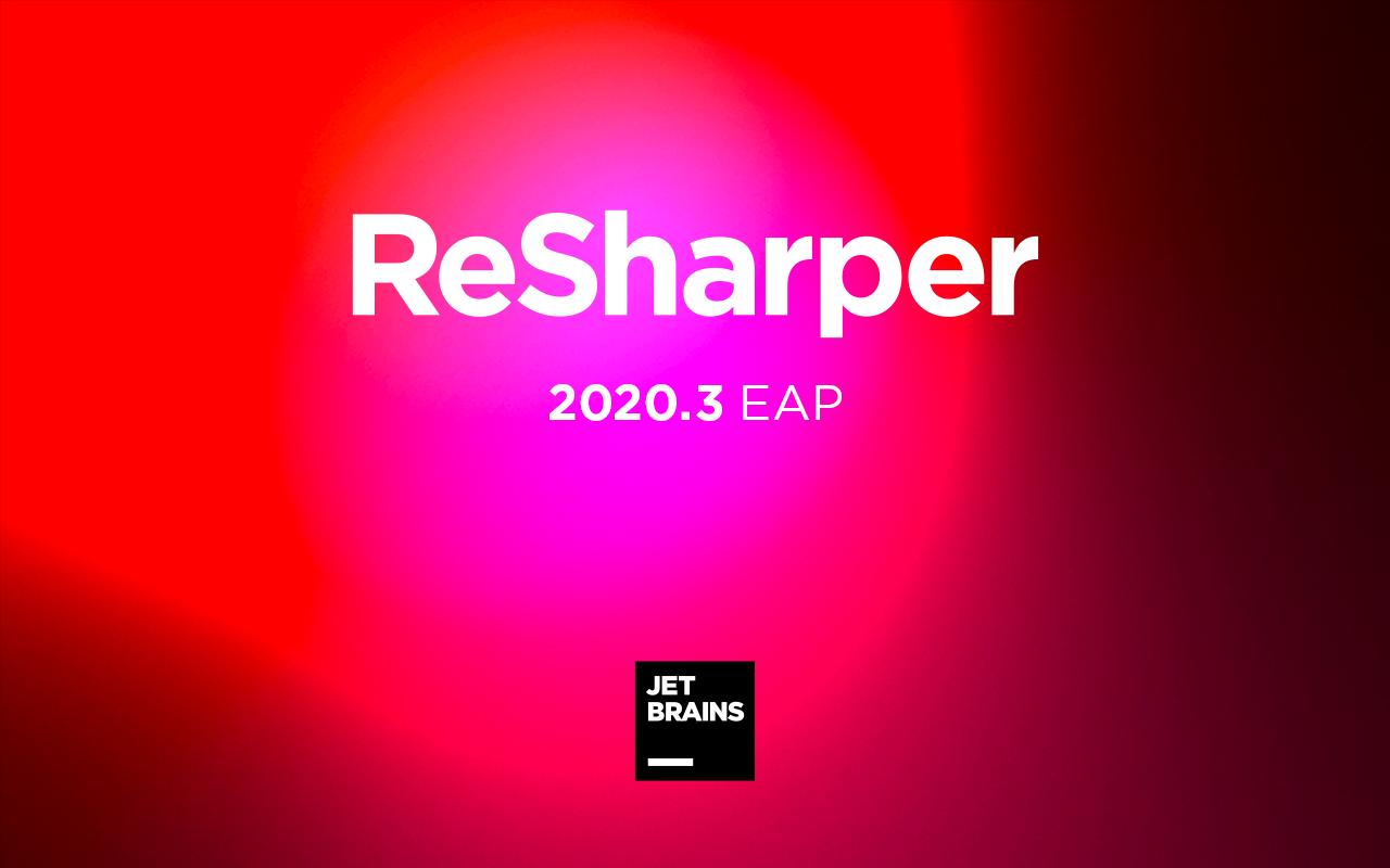 ReSharper 2020.3 Early Access Program Begins