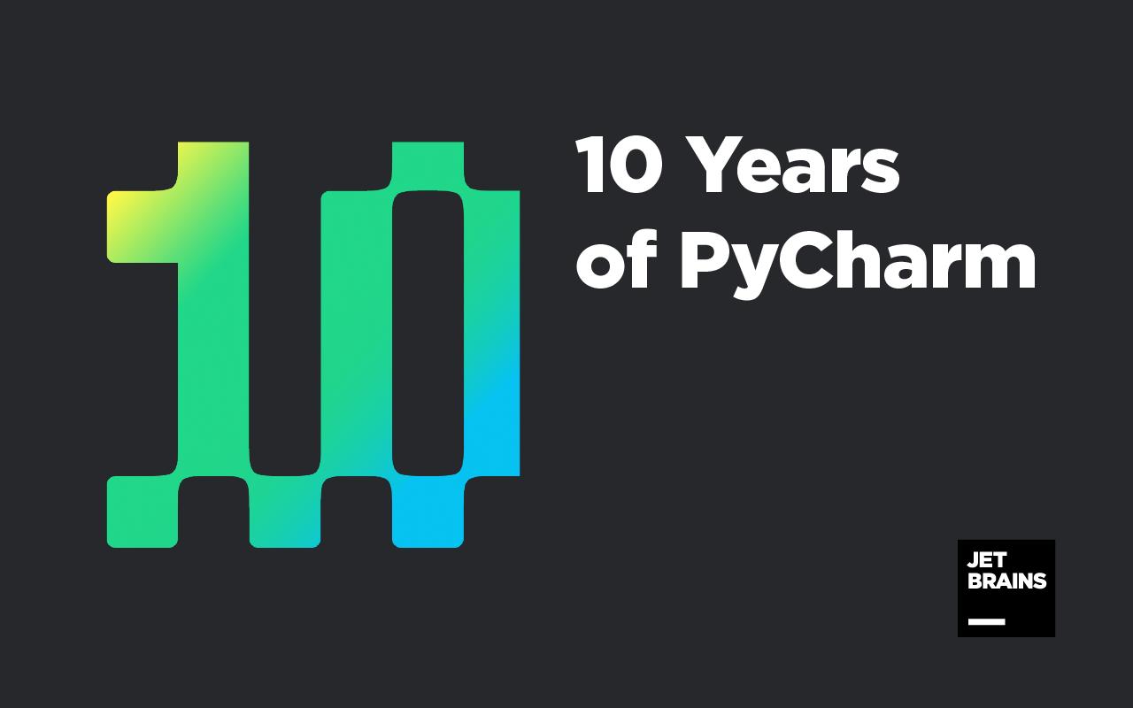 PyCharm: Let's Celebrate PyCharm's 10th!