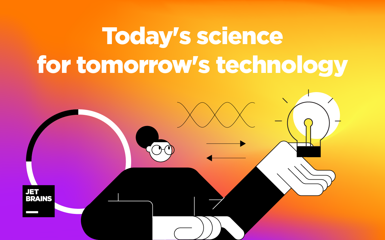 Today's science for tomorrow's technology