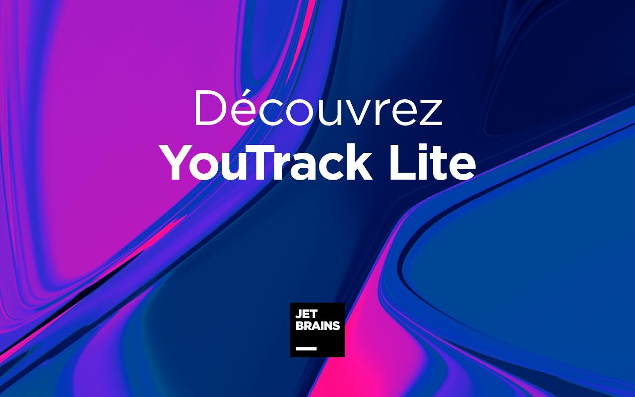 Présentation de l'interface YouTrack Lite