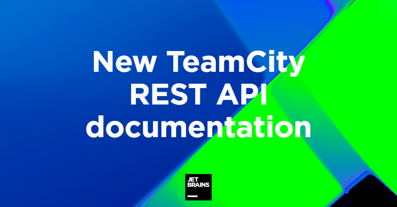 TeamCity REST API docs
