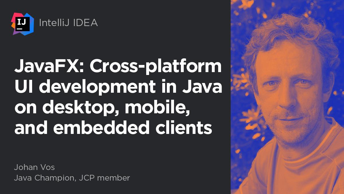 JavaFX: Cross-platform UI development in Java