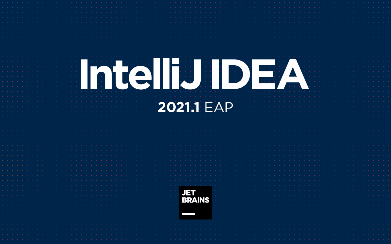 IntelliJ IDEA 2021.1 EAP