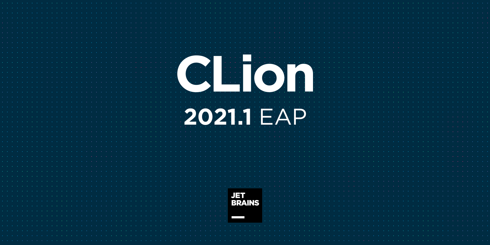 CLion opens 2021.1 EAP