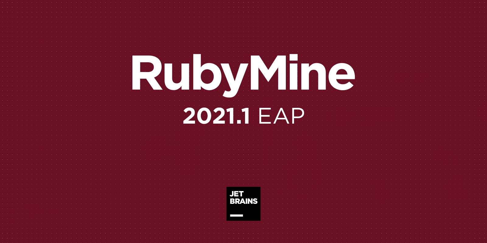 RubyMine 2021.1 EAP Is Open