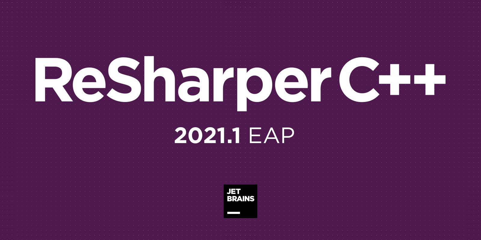 ReSharper C++ 2021.1 EAP