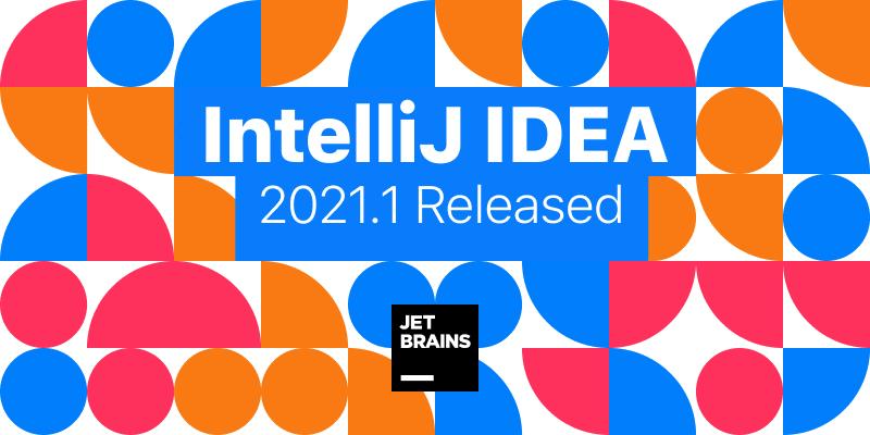 IntelliJ IDEA 2021.1