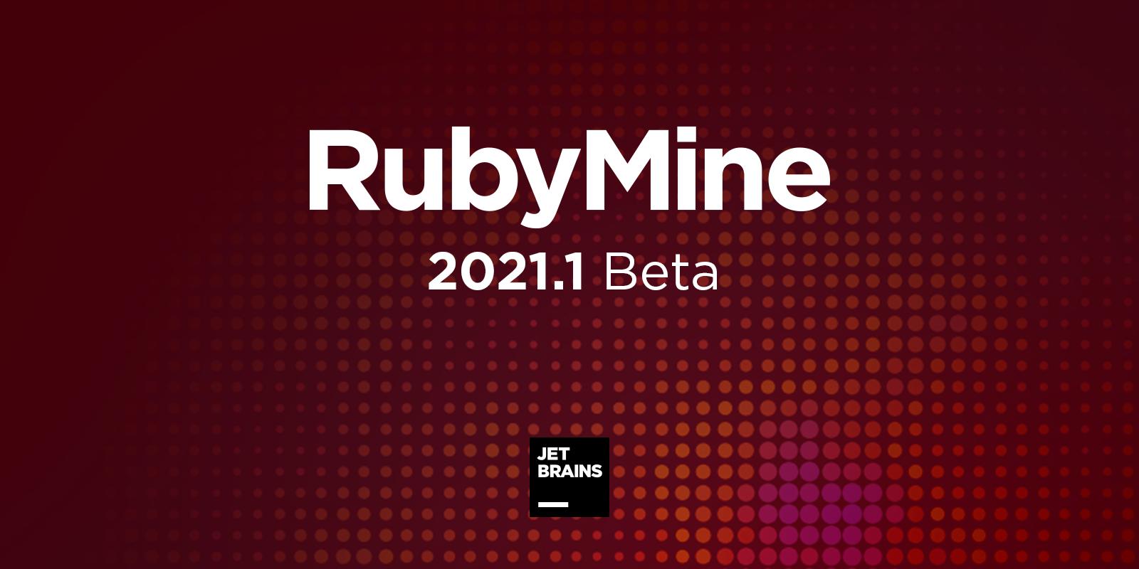 RubyMine 2021.1. Beta