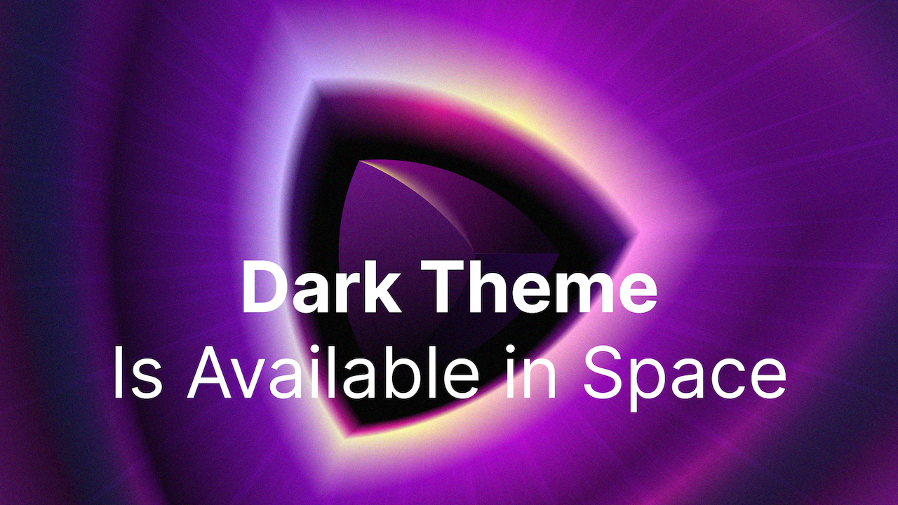 Dark Theme is now available in Space