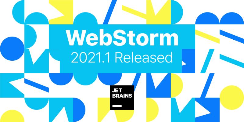 webstorm-2021-1-released