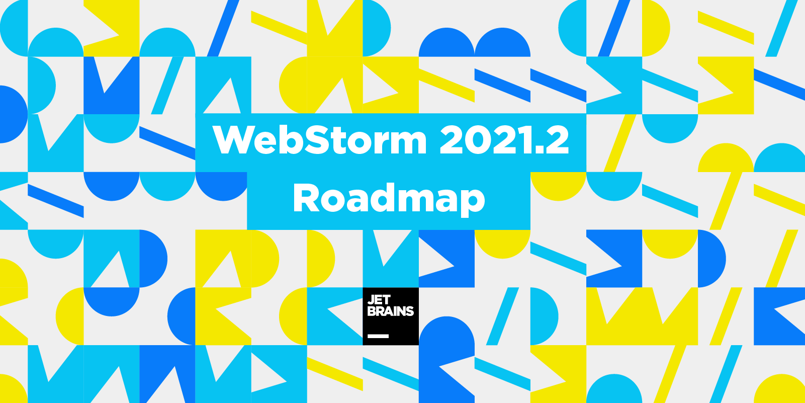 webstorm-2021-2-roadmap