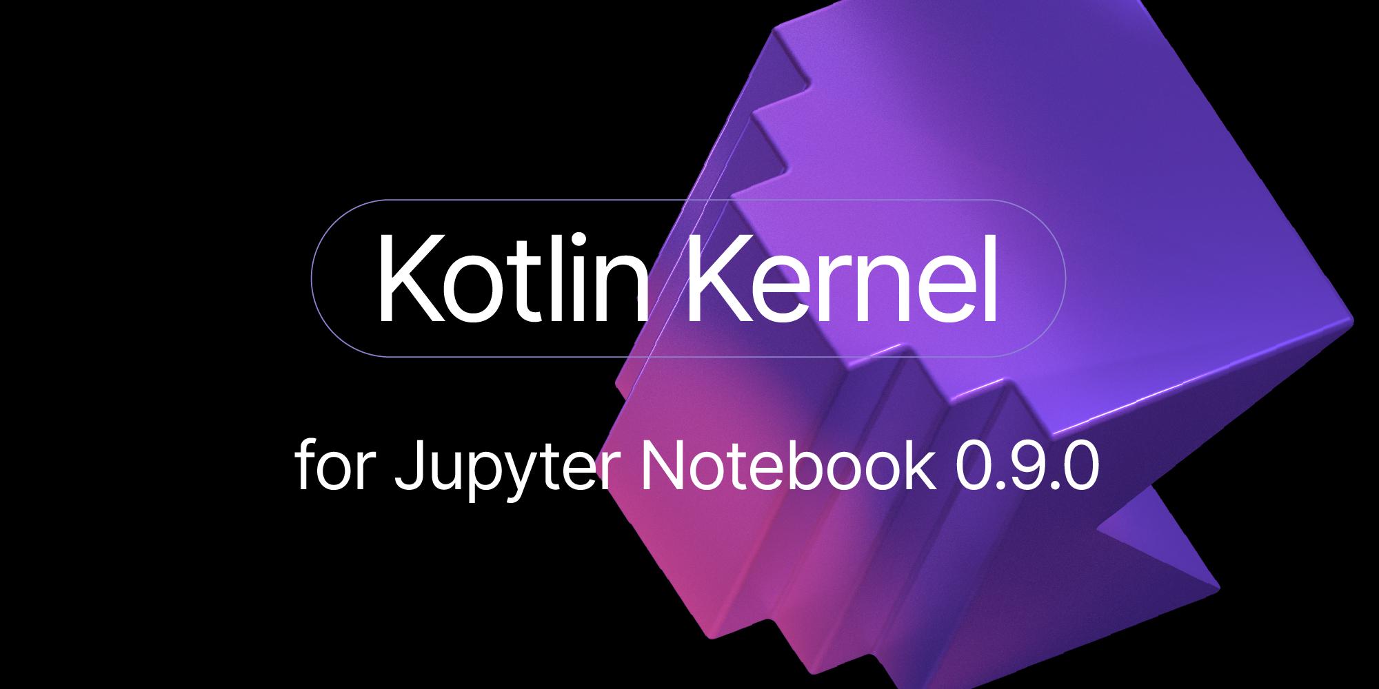 Kotlin Kernel for Jupyter Notebook, v0.9.0
