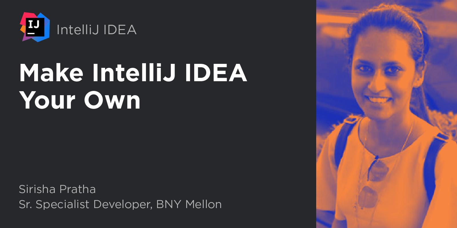 Make IntelliJ IDEA Your Own