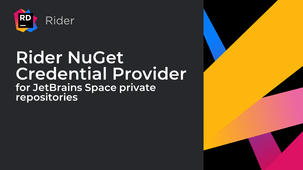 Rider NuGet Credential Provider for JetBrains Space private repositories   The .NET Tools Blog