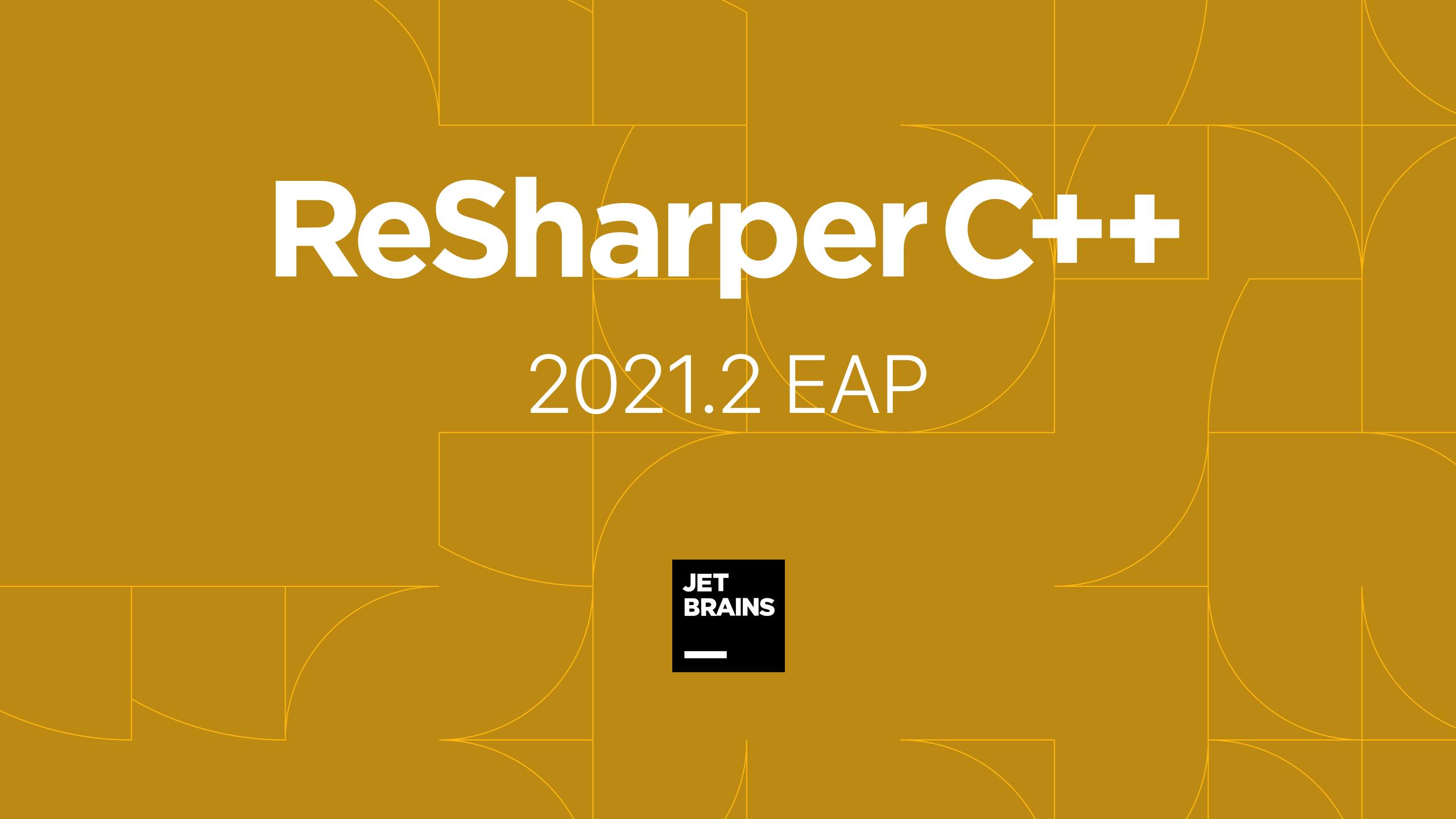 ReSharper C++ 2021.2 EAP
