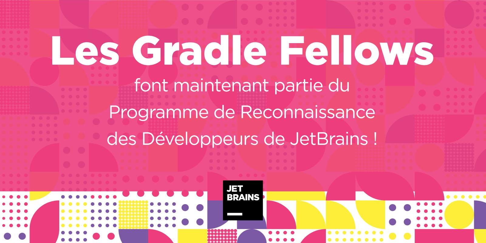 Gradle fellows dans le programme de reconnaissance des développeurs JetBrains
