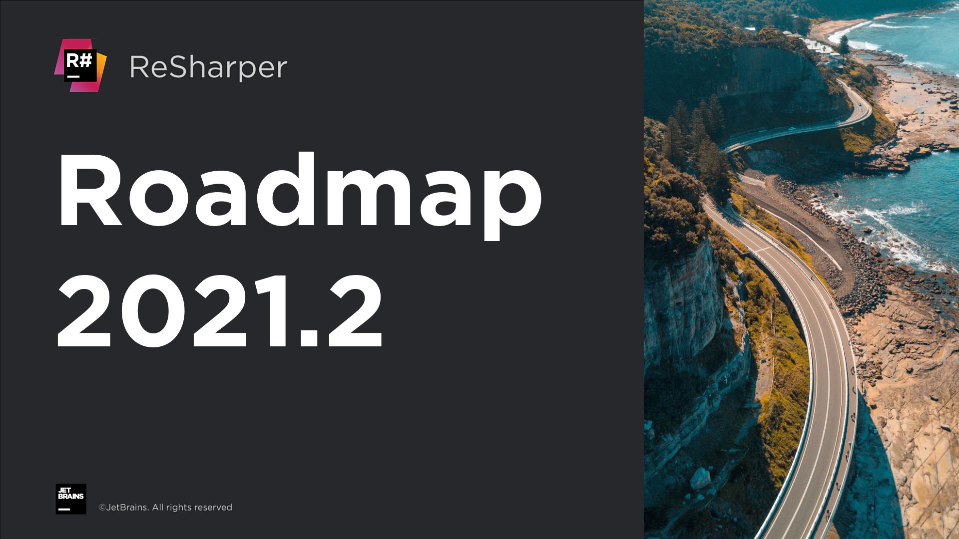 ReSharper Roadmap 2021.2