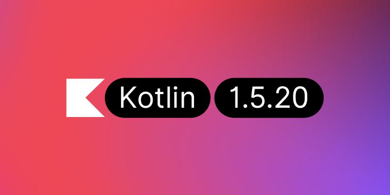 Kotlin 1.5.20