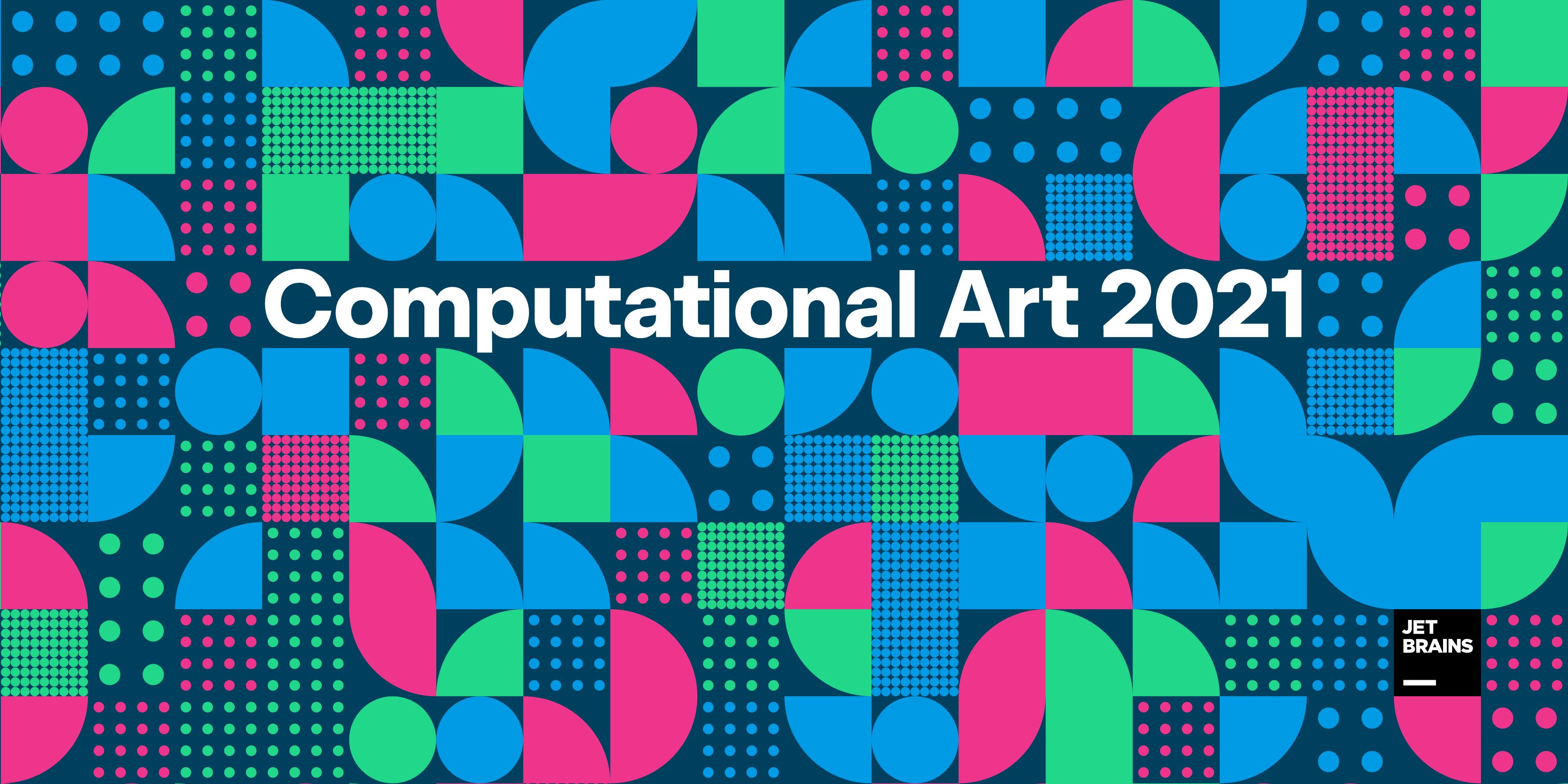 Computational Arts 2021