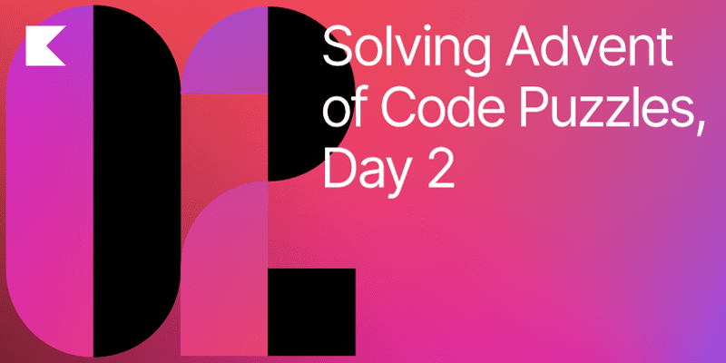 Solving Advent of Code Puzzles, Day 2