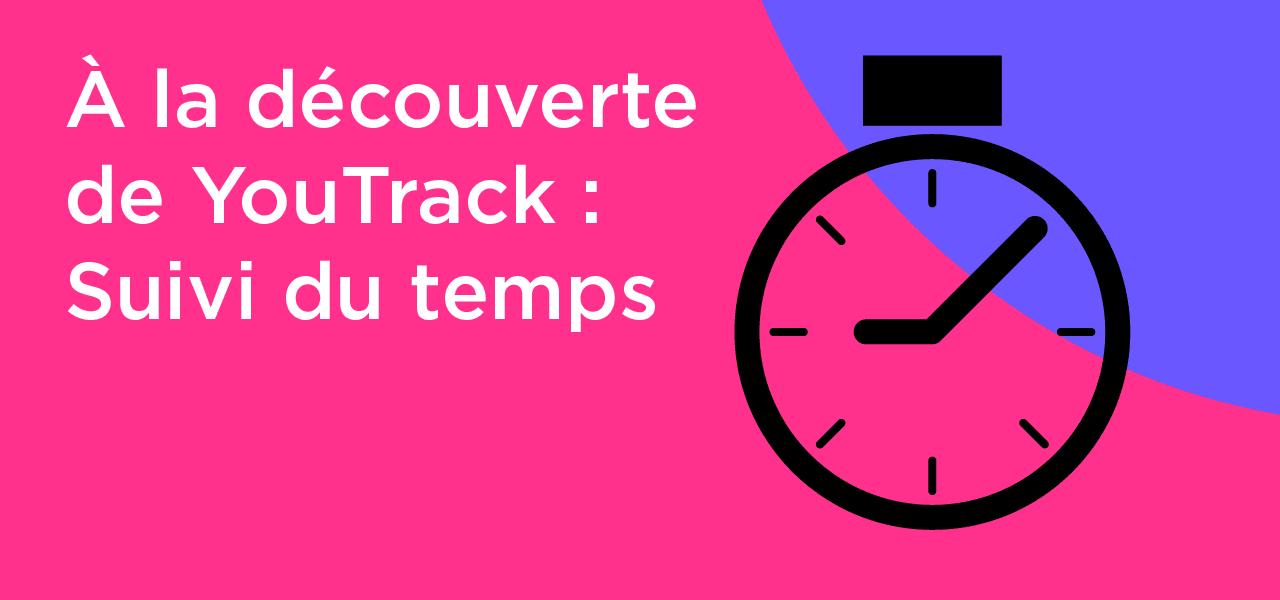 Fonctionnalité de suivi du temps dans YouTrack