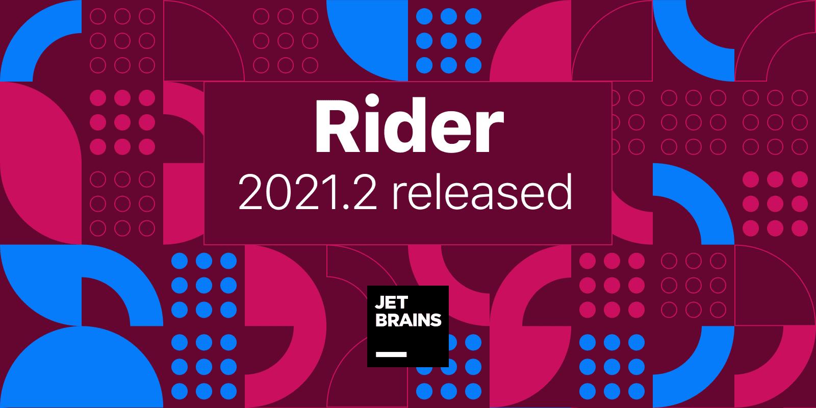 Встречайте Rider 2021.2
