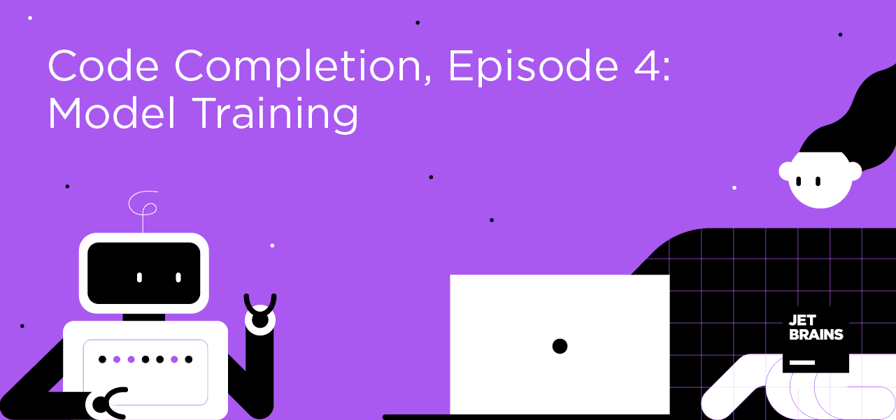"""A header picture with a robot and text saying """"Code completion, episode 4: model training."""""""