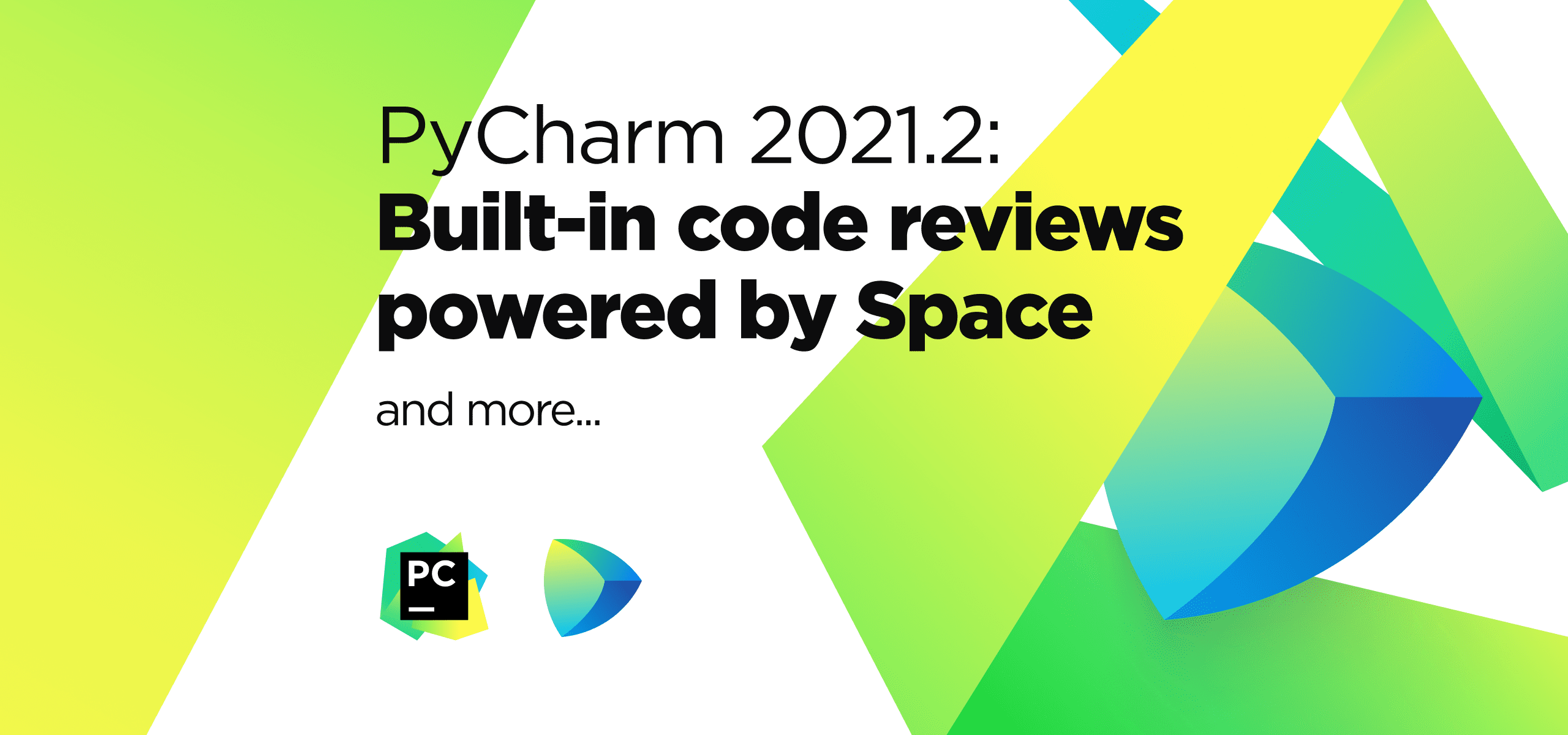 PyCharm 2021.2: Built-in code reviews powered by Space